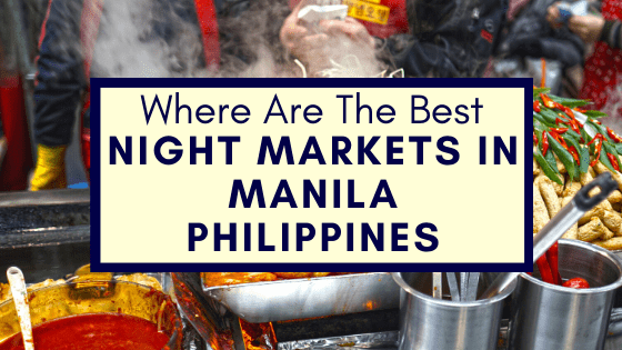 night markets in Manila Philippines