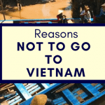 Reasons Not To Go To Vietnam