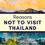Reasons Not To Visit Thailand