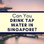 Can You Drink Tap Water In Singapore?