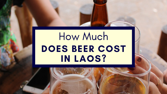 Does Beer Cost in Laos