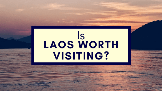 Laos Worth Visiting