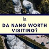 is Da Nang worth visiting