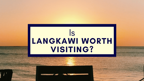 is Langkawi worth visiting