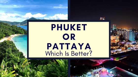 Phuket or Pattaya