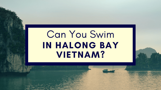 Can You Swim In Halong Bay Vietnam