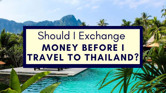 Exchange Money Before I Travel To Thailand