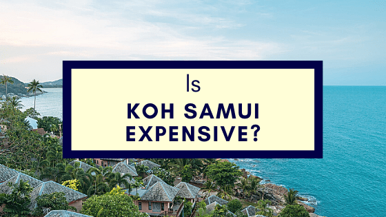 Koh Samui Expensive