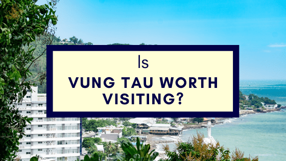 Is Vung Tau Worth Visiting