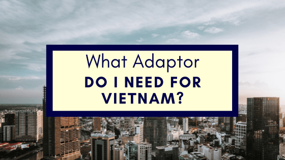 What Adaptor Do I Need For Vietnam