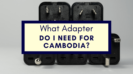 What Adapter Do I Need For Cambodia