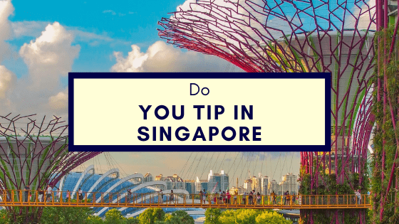 Do You Tip In Singapore