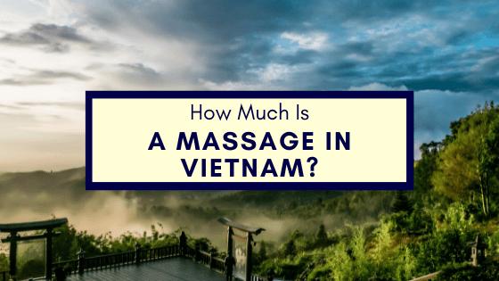 How Much Is A Massage In Vietnam